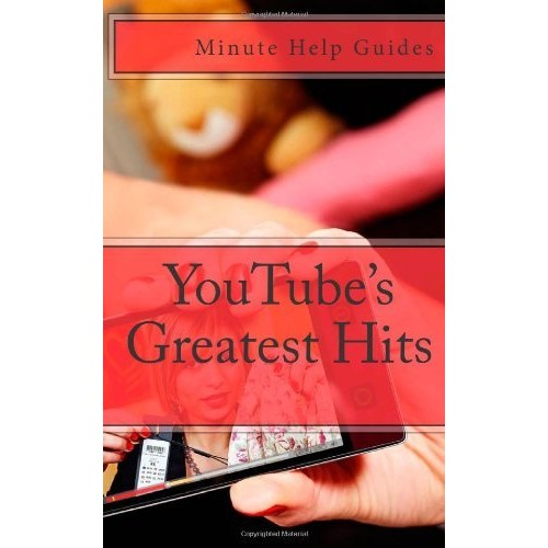 YouTubes Greatest Hits: The True Stories Behind 15 of YouTubes Most Popular Videos (Including How they Did It and Where They Are Today)