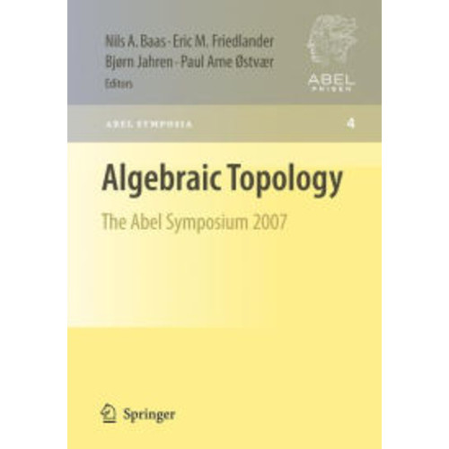 Algebraic Topology: The Abel Symposium 2007 / Edition 1