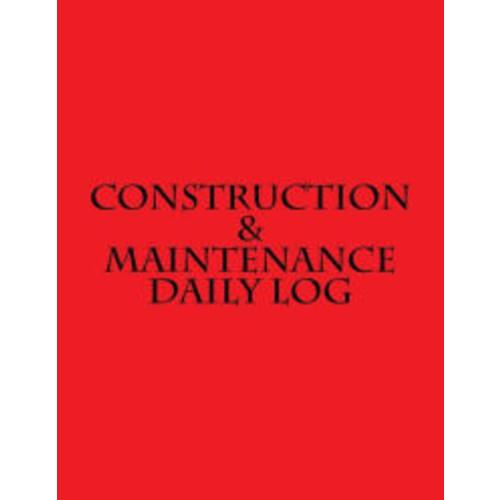 Construction & Maintenance Daily Log
