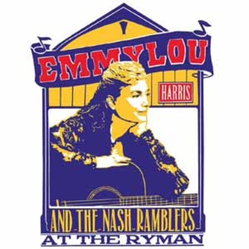 Emmylou Harris And The Nash Ramblers At The Ryman [Vinyl]