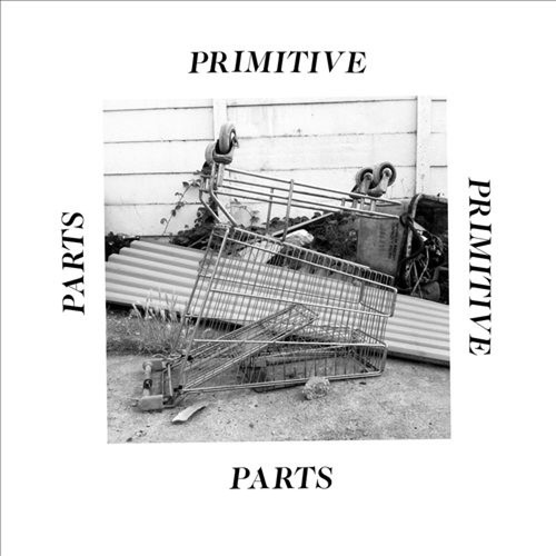 Parts Primitive [CD]
