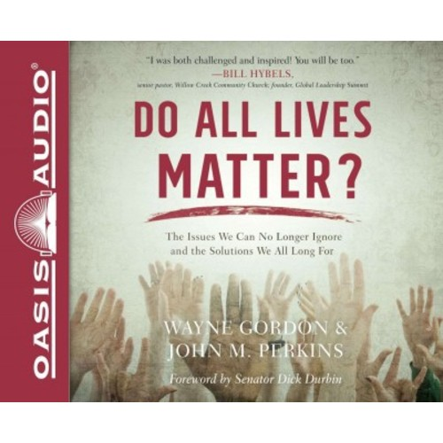 Do All Lives Matter? : The Issue We Can No Longer Ignore and the Solutions We All Long For (CD/Spoken