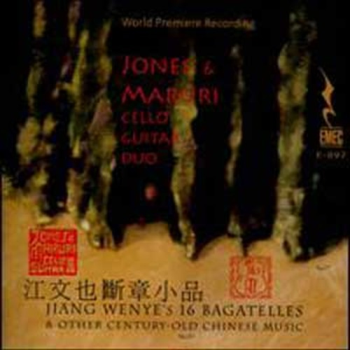 Jiang Wenye's 16 Bagatelles & Other Century-Old Chinese Music By Jones & Maruri Cello-Guitar Duo (Audio CD)