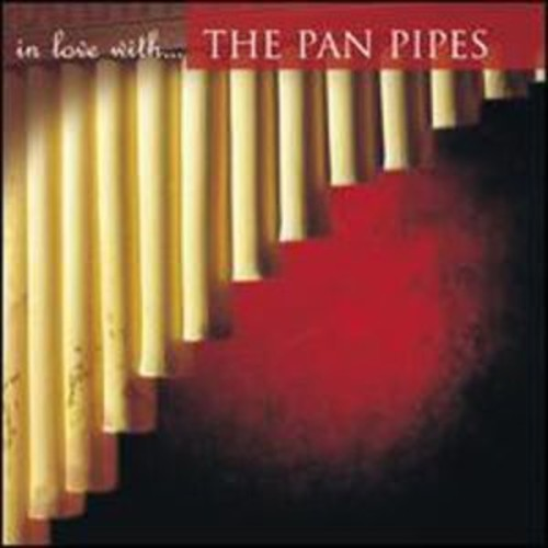 In Love with the Pan Pipes By Various Artists (Audio CD)