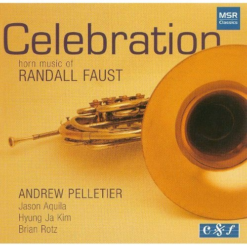 Celebration: Horn Music of Randall Faust [CD]