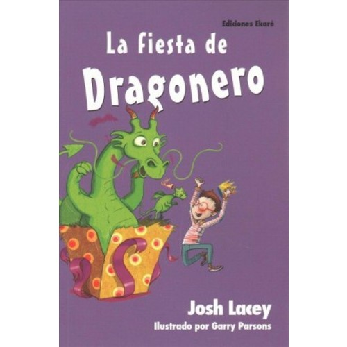 La fiesta de Dragonero / The Dragonsitter's Party (Paperback) (Josh Lacey)