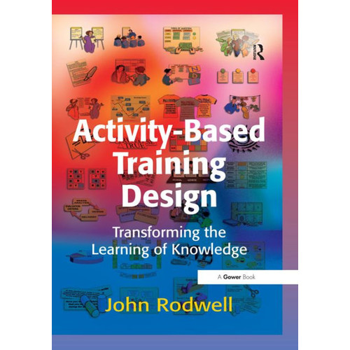 Activity-Based Training Design: Tools and Techniques for Transforming Existing Training Sessions into Accelerated Learning Activities