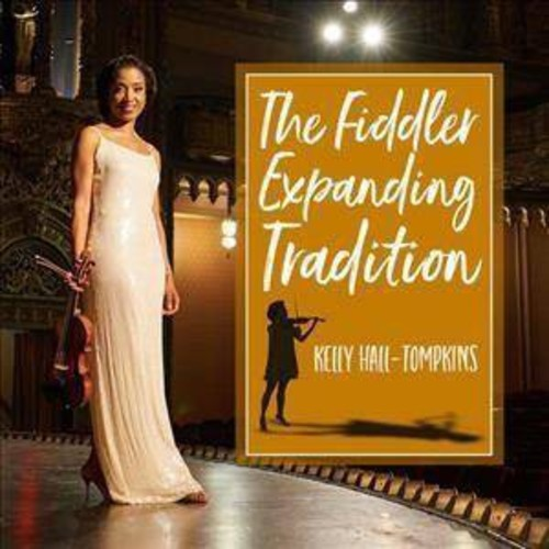 Kelly Hall-tompkins - Fiddler Expanding Tradition (CD)