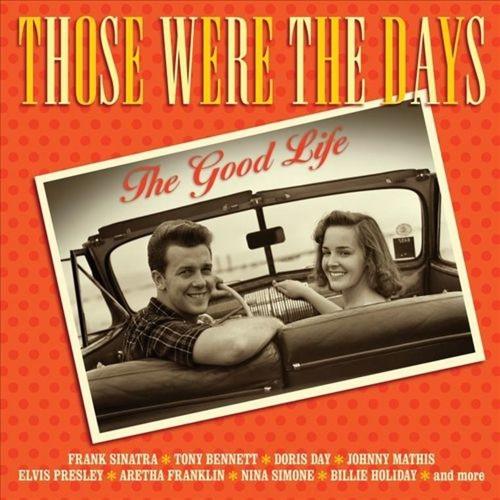 Those Were the Days: The Good Life [CD]