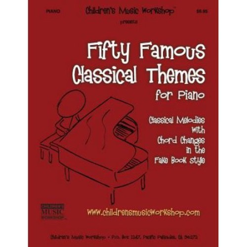 Fifty Famous Classical Themes for Piano: Classical Melodies with Chord Changes in the Fake Book Style