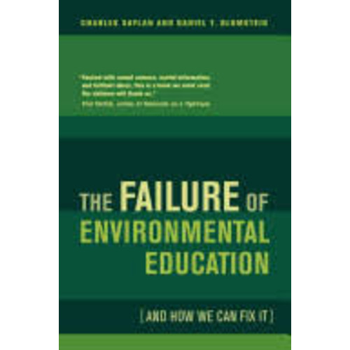 The Failure of Environmental Education (and how We Can Fix It) [Book]
