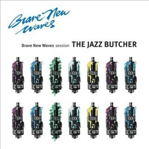 Jazz Butcher - Brave New Waves Session (CD)