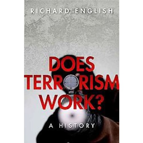 Does Terrorism Work?: A History (Hardcover)