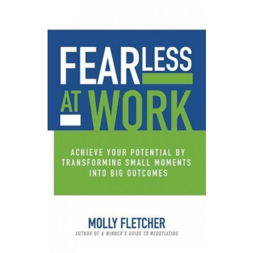 Fearless at Work : Achieve Your Potential By Transforming Small Moments Into Big Outcomes (CD/Spoken