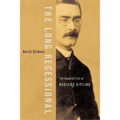 The Long Recessional : The Imperial Life of Rudyard Kipling