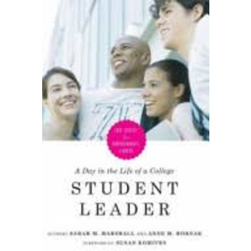 A Day in the Life of a College Student Leader: Case Studies for Undergraduate Leaders [Book]