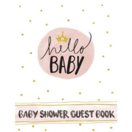 Baby Shower Guest Book: (Full Color Large Print) - Hello Baby Cover Storybook This Makes a Wonderful Gift For Dad&Mom (Guest Book For Baby Shower): Baby Shower Guest Book