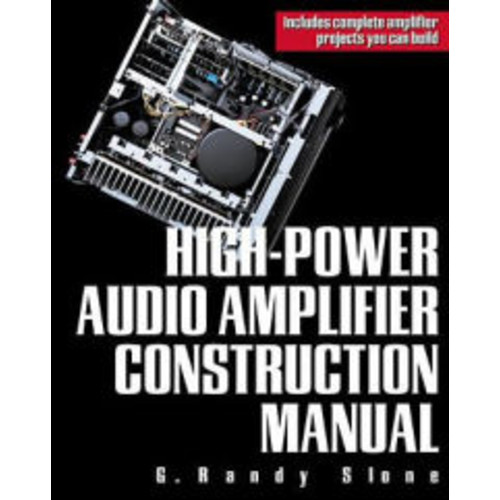 High-Power Audio Amplifier Construction Manual / Edition 1