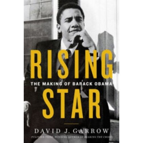 Rising Star : The Making of Barack Obama (Hardcover) (David Garrow)