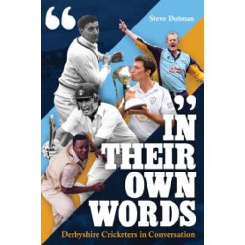 In Their Own Words: Derbyshire Cricketers In Conversation