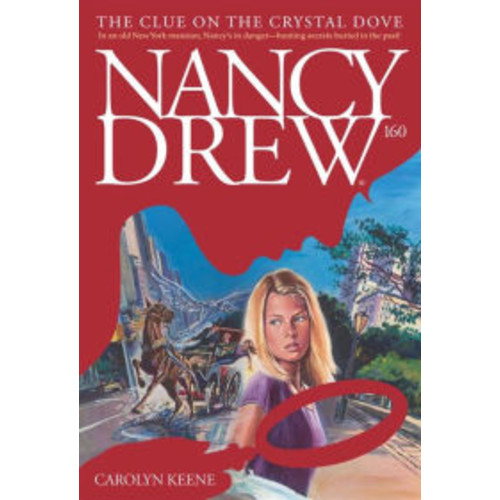 The Clue on the Crystal Dove (Nancy Drew Series #160)