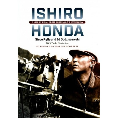 Ishiro Honda: A Life in Film, from Godzilla to Kurosawa