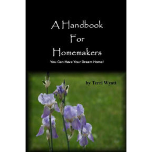A Handbook for Homemakers: You Can Have Your Dream Home!