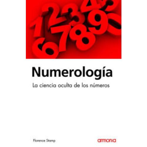 Numerologa : La ciencia oculta de los nmeros