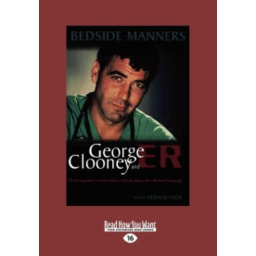 Bedside Manners: George Clooney and Er (Large Print 16pt)