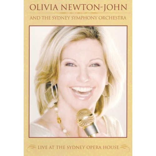 Olivia Newton-John and The Sydney Symphony: Live at the Sydney Opera House
