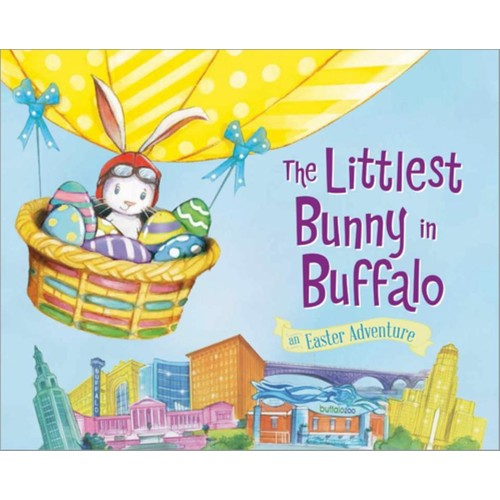The Littlest Bunny in Buffalo An Easter Adventure Story Book