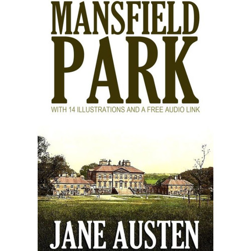 Mansfield Park: With 14 Illustrations and a Free Audio Link.