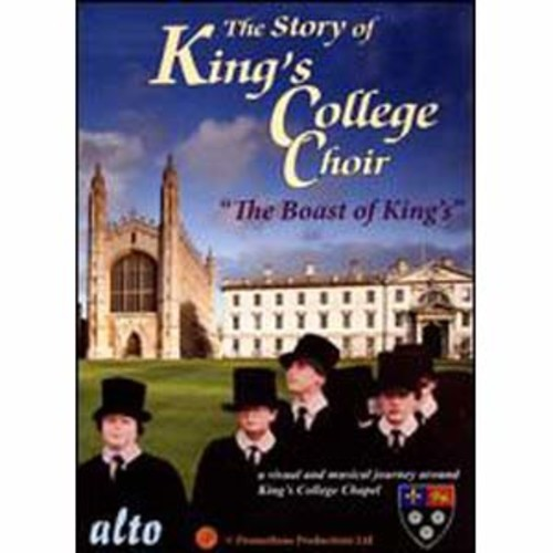 The Story of King's College Choir: The Boast of Kings