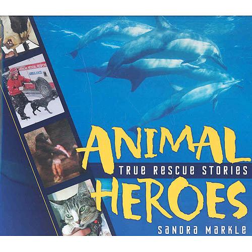 Animal Heroes: True Rescue Stories