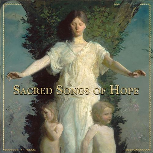 Sacred Songs of Hope [CD]