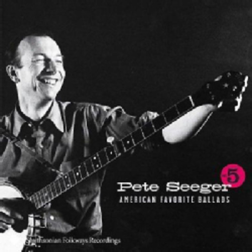Pete Seeger - American Favorite Ballads Vols 1-5