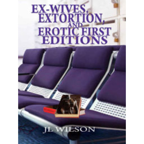 Ex-Wives, Extortion and Erotic First Editions