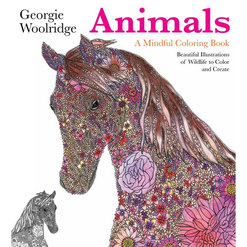Animals: A Mindful Coloring Book : A Mindful Coloring Book