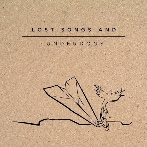 Lost Songs & Underdogs [CD]