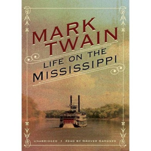 Life on the Mississippi (Unabridged) (CD/Spoken Word) (Mark Twain)