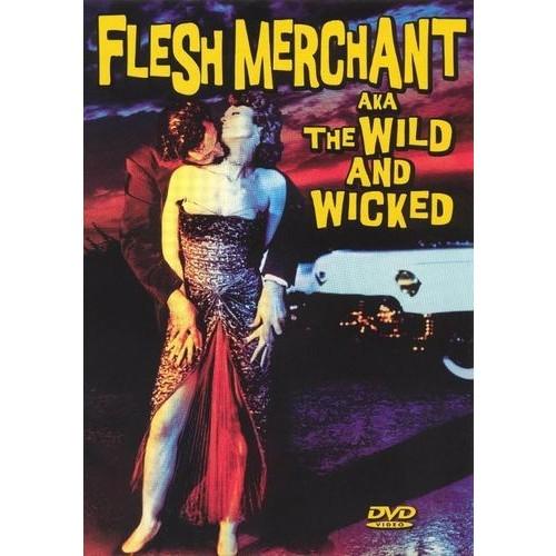 Flesh Merchant: The Wild and Wicked B&W