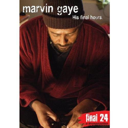 Marvin Gaye: Final 24 - His Final Hours [DVD] [English] [2008]