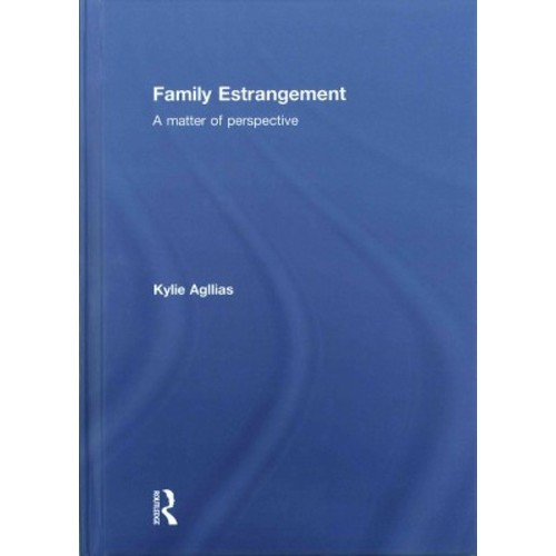 Family Estrangement : A Matter of Perspective (Hardcover) (Kylie Agllias)