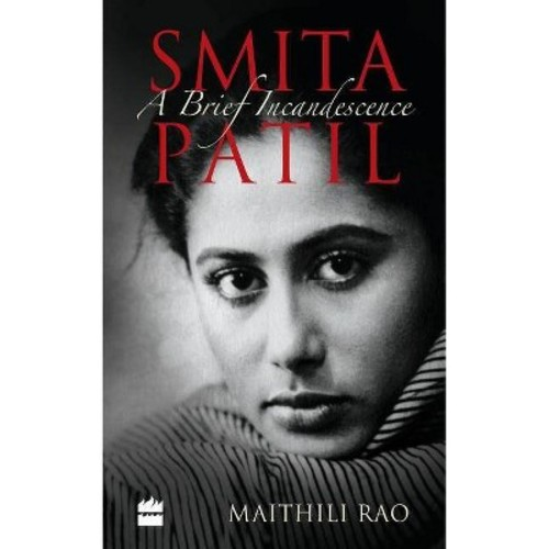 Smita Patil : A Brief Incandescence (Paperback) (Maithili Rao)