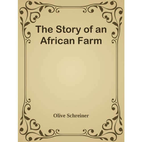 The Story of an African Farm Baraitser, Marion/ Schreiner, Olive