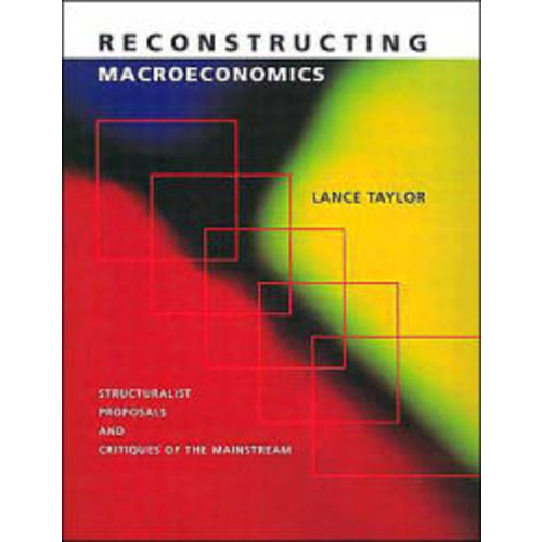 Reconstructing Macroeconomics: Structuralist Proposals and Critiques of the Mainstream / Edition 1