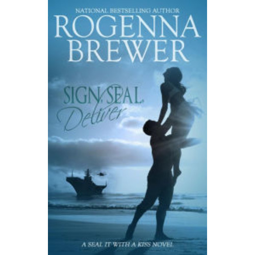 Sign, SEAL, Deliver (SEAL It With A Kiss, #2)