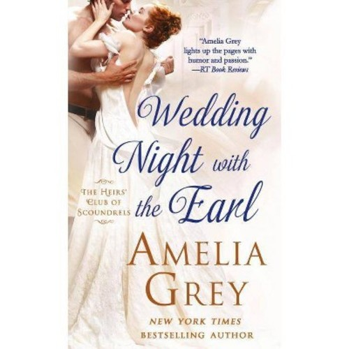 Wedding Night With the Earl: The Heirs' Club of Scoundrels by Amelia Grey (2016-03-01)