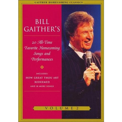 Bill Gaither's 20 All-Time Favorite Homecoming Songs and Performances, Vol. 2
