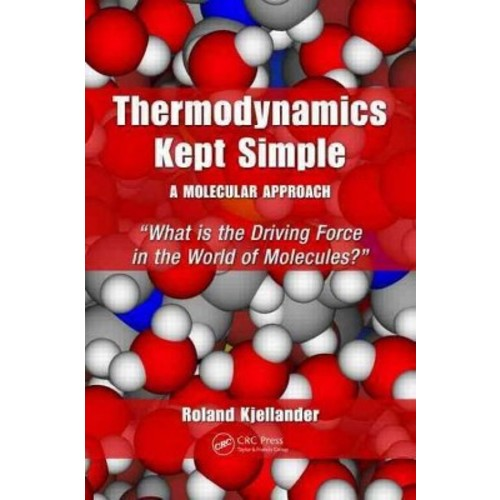 Thermodynamics Kept Simple: A Molecular Approach: What Is the Driving Force in the World of Molecules?
